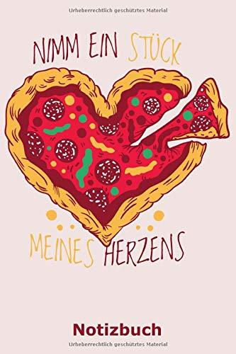 Nimm ein Stück meines Herzens: Notizbuch für Pizza-Fans die viel Liebe zu geben haben | 120 Seiten liniertes Papier | A5-Format | Nutzung als Tagebuch, Malbuch, Skizzenbuch, Journal etc.