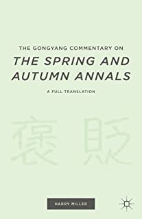 The Gongyang Commentary on The Spring and Autumn Annals: A Full Translation