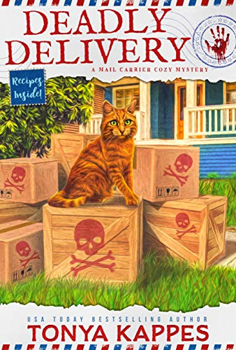 Deadly Delivery (A Mail Carrier Cozy Mystery Book 7) by [Tonya Kappes]