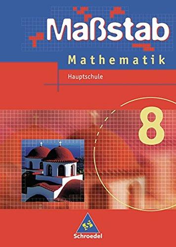 Maßstab - Mathematik für Hauptschulen in Nordrhein-Westfalen und Bremen - Ausgabe 2005: Schülerband 8