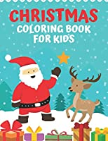 Christmas Coloring Book For Kids: Great Present For Children's Santa Claus Reindeer Snowmen & More