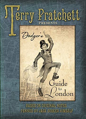 Dodger's Guide to London: Based on Original Notes Penned by Jack Dodger Himself