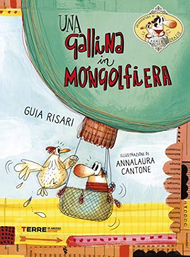 Una gallina in mongolfiera (Unavventura di Carmen e Orazio Vol. 2)