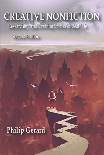 Creative Nonfiction: Researching and Crafting Stories of Real Life, Second Edition
