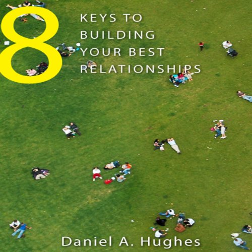 8 Keys to Building Your Best Relationships audiobook cover art