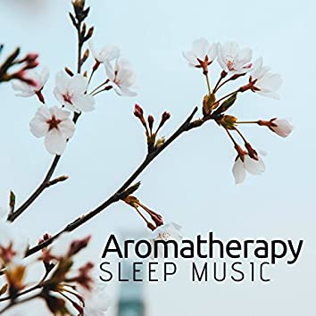 Aromatherapy Sleep Music