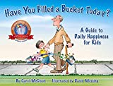 Have You Filled a Bucket Today?: A Guide to Daily Happiness for Kids: A Guide to Daily Happiness for Kids: 10th Anniversary Edition