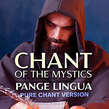 Pange Lingua (Chant of the Mystics)