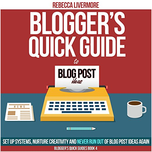 Blogger's Quick Guide to Blog Post Ideas audiobook cover art