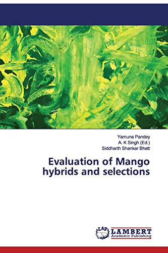Evaluation of Mango hybrids and selections