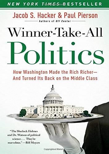 Winner-Take-All Politics: How Washington Made the Rich...
