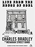 Charles Bradley and Menahan Street Band - Live From The House Of Soul