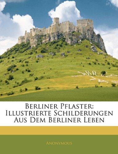 Berliner Pflaster: Illustrierte Schilderungen Aus Dem Berliner Leben