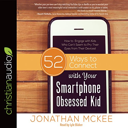 52 Ways to Connect with Your Smartphone Obsessed Kid cover art