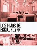 Los hijos de Errol Flynn