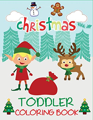 Christmas Toddler Coloring Book: Christmas Coloring Book for Children, Ages 1-3, Ages 2-4, Preschool (Coloring Books for Toddlers)