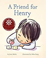 A Friend for Henry: (Books About Making Friends, Children's Friendship Books, Autism Awareness Books for Kids)