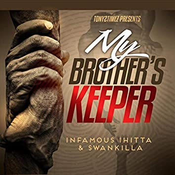 My Brother's Keeper (Tony2timez Presents... )