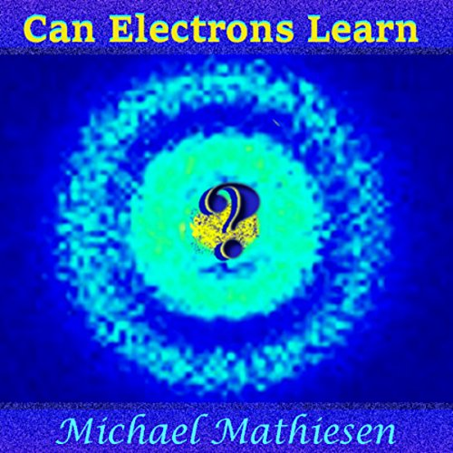 Can Electrons Learn? audiobook cover art