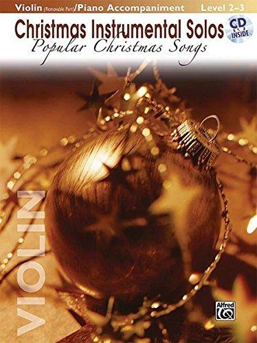 Christmas Instrumental Solos: Popular Christmas Songs, Violin with Piano Accompaniment Level 2 - 3