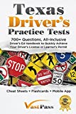 Image of Texas Driver's Practice Tests: 700+ Questions, All-Inclusive Driver's Ed Handbook to Quickly achieve your Driver's License or Learner's Permit (Cheat Sheets + Digital Flashcards + Mobile App)