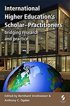 International Higher Education's Scholar-Practitioners: bridging research and practice by [Bernhard Streitwieser, Anthony C. Ogden]