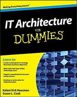 IT Architecture For Dummies by [Kalani Kirk Hausman, Susan L. Cook]