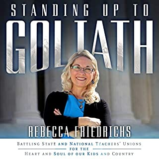 Standing Up to Goliath: Battling State and National Teachers' Unions for the Heart and Soul of Our Kids and Country cover art