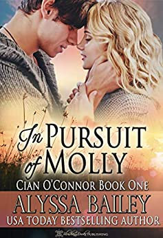 In Pursuit of Molly (Cian O'Connor Book 1) by [Alyssa Bailey, Blushing Books]