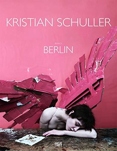 Kristian Schuller: Anton's Berlin