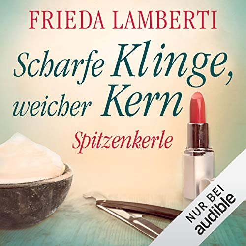 Scharfe Klinge, weicher Kern     Spitzenkerle 3              By:                                                                                                                                 Frieda Lamberti                               Narrated by:                                                                                                                                 Lena Münchow,                                                                                        Martin Sabel                      Length: 6 hrs and 14 mins     Not rated yet     Overall 0.0