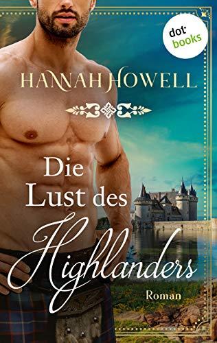 Die Lust des Highlanders - Highland Heroes: Zweiter Roman