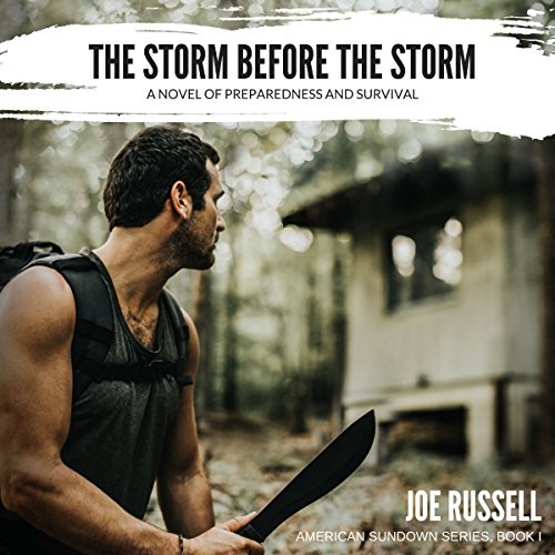 The Storm Before the Storm: A Novel of Preparedness and Survival     American Sundown Series              By:                                                                                                                                 Joe Russell                               Narrated by:                                                                                                                                 Kevin Pierce                      Length: 7 hrs and 19 mins     144 ratings     Overall 4.6