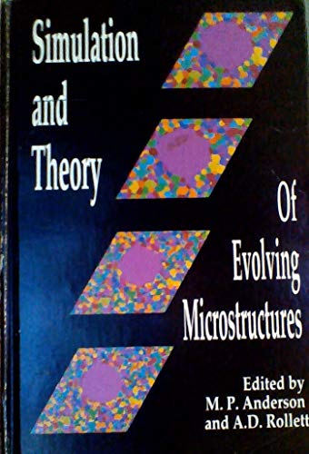 Simulation and Theory of Evolving Microstructures and Testuresの詳細を見る