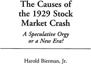 The Causes of the 1929 Stock Market Crash: A Speculative Orgy or a New Era?