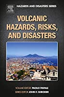 Volcanic Hazards, Risks and Disasters (Hazards and Disasters)