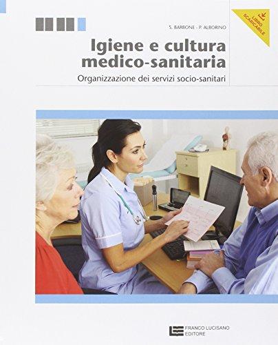 Igiene e cultura medico-sanitaria. Organizzazione dei servizi socio-sanitari. Per le Scuole superiori. Con espansione online