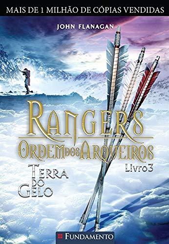 Rangers Ordem Dos Arqueiros 03 - Terra Do Gelo