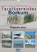 Facettenreiches Borkum (Wandkalender 2022 DIN A3 hoch): Abwechlungsreiche Traumsinsel im UNESCO Weltnaturerbe Wattenmeer (Monatskalender, 14 Seiten )