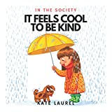 It Feels Cool To Be Kind In The Society: Kindness Books for Toddlers, Kindness for Preschool, Kindness Challenge, Kindness Books for Children, Kindness Books for Kids, Kindness Picture Book