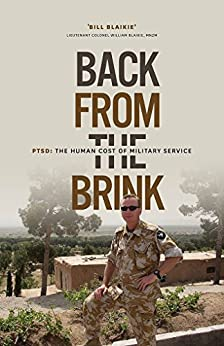 Back from the Brink: PTSD: The Human Cost of Military Service by [Bill Blaikie, Nancy Blaikie]