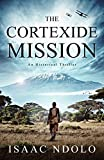 THE CORTEXIDE MISSION: An Historical Thriller