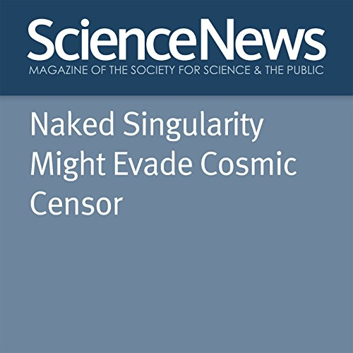 Naked Singularity Might Evade Cosmic Censor audiobook cover art