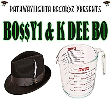 Bossy1 and K Dee Bo