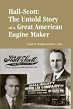 Hall-Scott: The Untold Story of a Great American Engine Maker