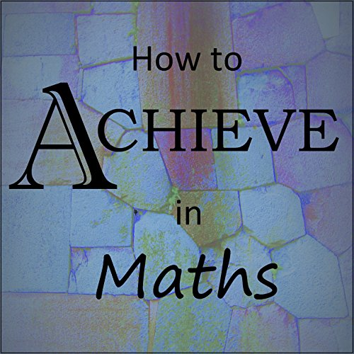 How to Achieve in Maths audiobook cover art