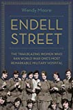Endell Street: The Trailblazing Women who Ran World War One's Most Remarkable Military Hospital (English Edition)