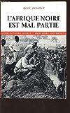 L'AFRIQUE NOIRE EST MAL PARTIE / COLLECTION ESPRIT