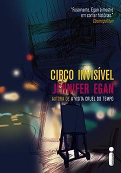 Circo invisível por [Jennifer Egan]