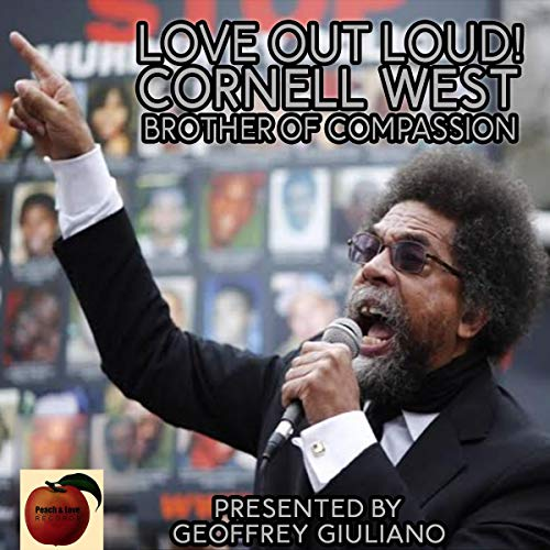 Love Out Loud! Cornel West; Brother of Compassion cover art